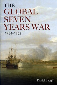 The Global Seven Years War 1754-1763: Britain and France in a Great Power Contest
