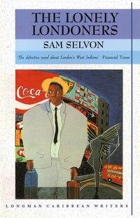 The Lonely Londoners (Longman Caribbean Writer Series)