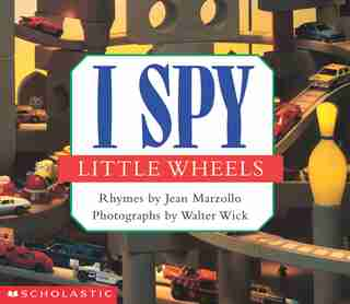 I Spy Little Wheels: A Book of Picture Riddles by Jean Marzollo