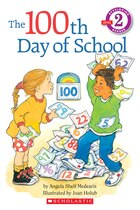 Scholastic Reader: The 100th Day of School: Level 2