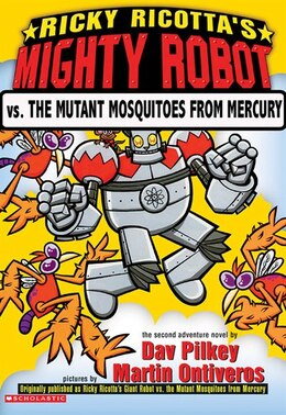 Book Ricky Ricotta's Mighty Robot vs. the Mutant Mosquitoes from Mercury (Book 2): Giant Robot Vs. The… by Dav Pilkey