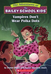 Adventures of the Bailey School Kids #1: Vampires Don't Wear Polka Dots