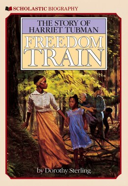 Book Freedom Train: The Story of Harriet Tubman by Dorothy Sterling