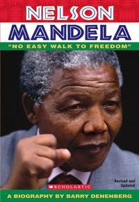 Nelson Mandela: No Easy Walk To Freedom