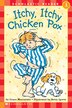 Scholastic Reader Level 1: Itchy, Itchy, Chicken Pox: Level 1 by Grace Maccarone