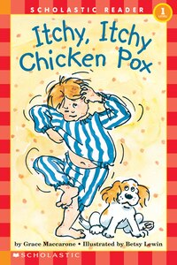 Scholastic Reader Level 1: Itchy, Itchy, Chicken Pox: Level 1