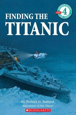 Book Scholastic Reader: Finding the Titanic: Level 4 by ROBERT D BALLARD