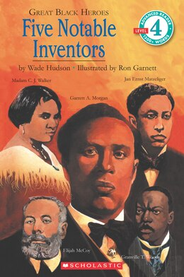 Book Scholastic Reader: Great Black Heroes: Five Notable Inventors: Level 4 by Wade Hudson