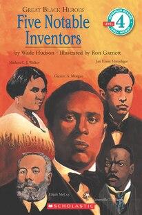 Scholastic Reader: Great Black Heroes: Five Notable Inventors: Level 4