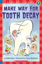 Scholastic Reader: Make Way for Tooth Decay: Level 3