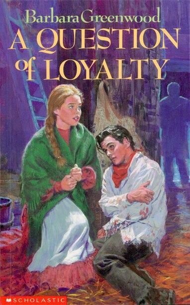 A Question of Loyalty de Barbara Greenwood
