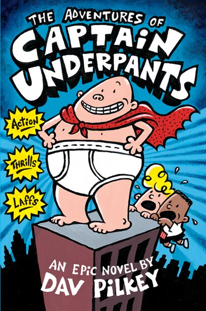 The Adventures Of Captain Underpants (captain Underpants #1) by Dav Pilkey