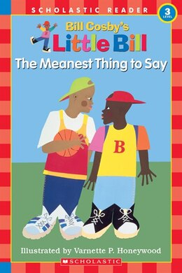 Book Scholastic Reader: Little Bill: The Meanest Thing to Say: Level 3 by Bill Cosby