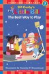 Scholastic Reader: Little Bill: The Best Way to Play: Level 3