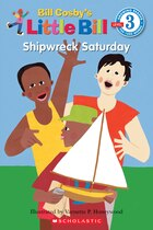 Scholastic Reader: Little Bill: Shipwreck Saturday: Level 3
