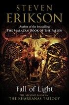 Fall Of Light: Kharkanas Trilogy Book 2