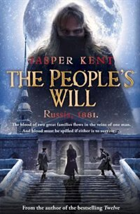 Book The People's Will: Russia, 1881. by Jasper Kent
