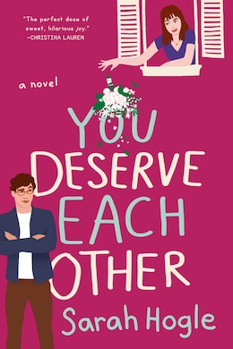 Book You Deserve Each Other by Sarah Hogle