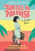 Turtle In Paradise: The Graphic Novel