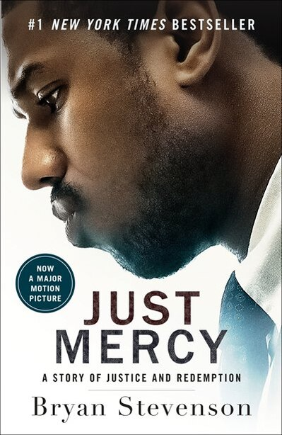 Just Mercy (movie Tie-in Edition): A Story Of Justice And Redemption by Bryan Stevenson