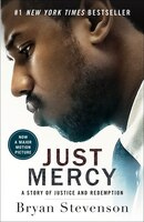 Just Mercy (movie Tie-in Edition): A Story Of Justice And Redemption