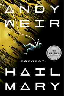 Project Hail Mary: A Novel by Andy Weir