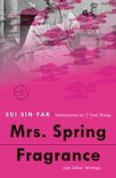 Mrs. Spring Fragrance: And Other Writings