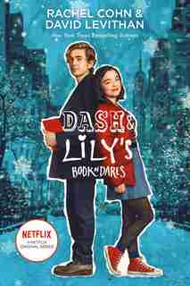 Dash & Lily's Book Of Dares (netflix Series Tie-in Edition) by Rachel Cohn
