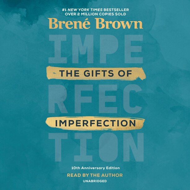 The Gifts Of Imperfection: 10th Anniversary Edition: Features A New Foreword by Brené Brown