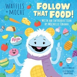 Book Follow That Food! (waffles + Mochi) by Christy Webster