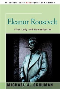 Eleanor Roosevelt: First Lady And Humanitarian