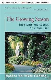 The Growing Season: The Sights And Sounds Of Middle Life