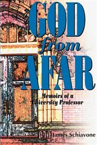 God from Afar: Memoirs of a University Professor