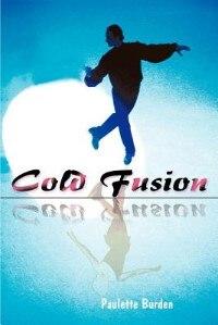 Cold Fusion by Paulette Burden