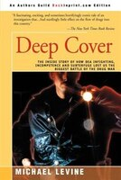 Deep Cover: The Inside Story Of How Dea Infighting, Incompetence, And Subterfuge Lost Us The…