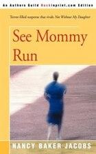 See Mommy Run