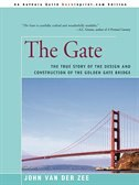 The Gate: The True Story Of The Design And Construction Of The Golden Gate Bridge