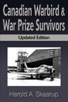 Canadian Warbird Survivors: Updated Edition