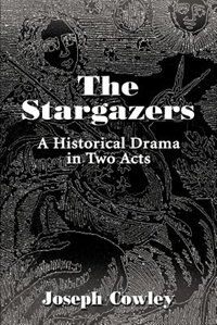 Book The Stargazers: A Historical Drama in Two Acts by Joseph G. Cowley