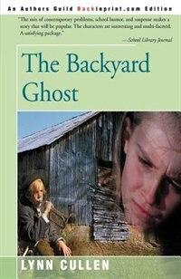 Book The Backyard Ghost by Lynn Cullen
