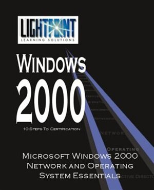 Microsoft Windows 2000 Network and Operating System Essentials by .. Corp