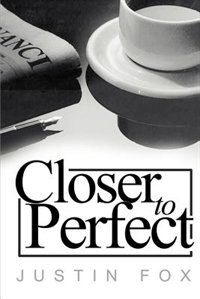 Book Closer to Perfect: A Novella of a Lost Love by Justin Paul Fox