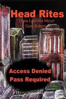 Head Rites: Access Denied Pass Required