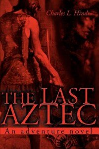 The Last Aztec: An Adventure Novel