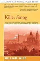 Killer Smog: The World's Worst Air Pollution Disaster