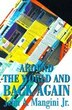 Around the World and Back Again by John A. Jr. Mangini