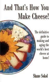 And That's How You Make Cheese! by Shane Sokol