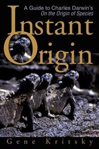 Instant Origin: A Guide to Charles Darwin's on the Origin of Species