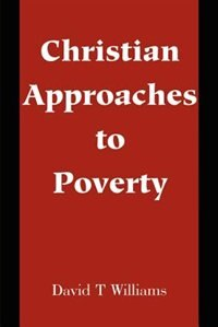 Book Christian Approaches to Poverty by David T. Williams