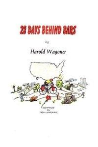 28 Days Behind Bars by Harold Wagoner